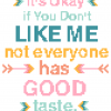 Subversive Cross Stitch Pattern quote - Boho Sassy, it's okay if you don't like me not everyone has good taste, leia patterns quote